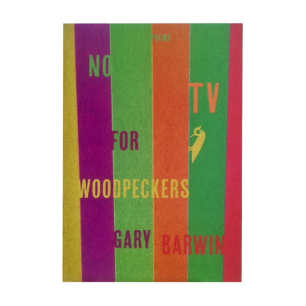 No TV for Woodpeckers, Gary Barwin. Gary Barwin is one of Hamilton's favorite authors. No TV for Woodpeckers is one of his most popular poetry collections. Signed by the author.